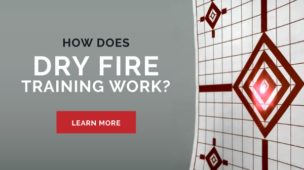HOW DOES DRY FIRE TRAINING WORK?
