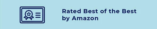 Rated best of the best by Amazon