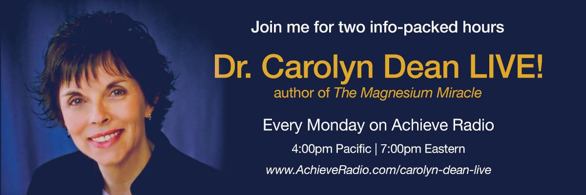 Dr. Carolyn Dean LIVE! radio show
