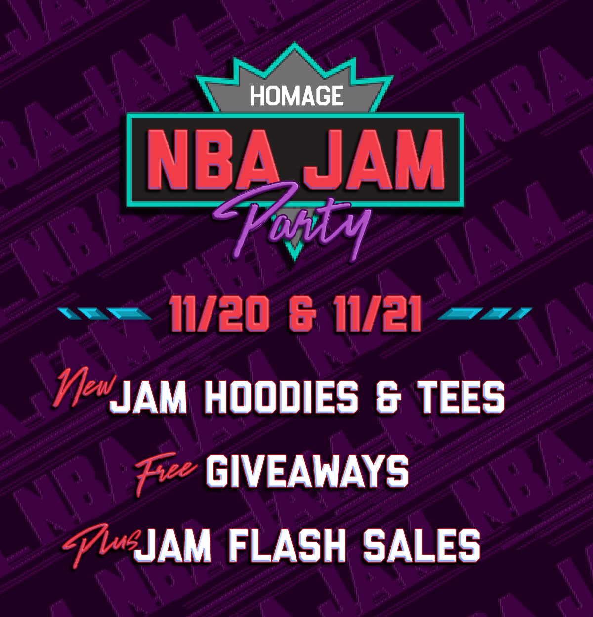 Homage NBA Jam Party! 11/20-11/21. New gear, giveaways, and sales.