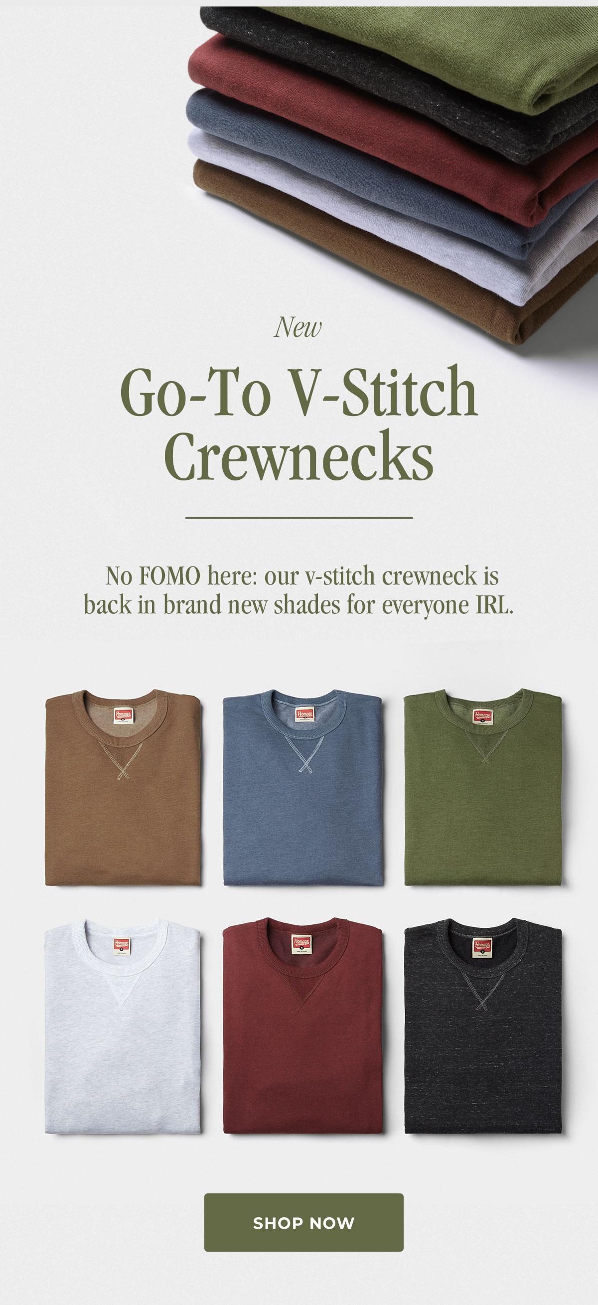 New Go-To V-Stitch Crewnecks. No FOMO here: our v-stitch crewneck is back in brand new shades for everyone IRL.