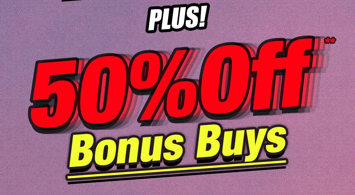 Plus! 50% Off** Bonus Buys