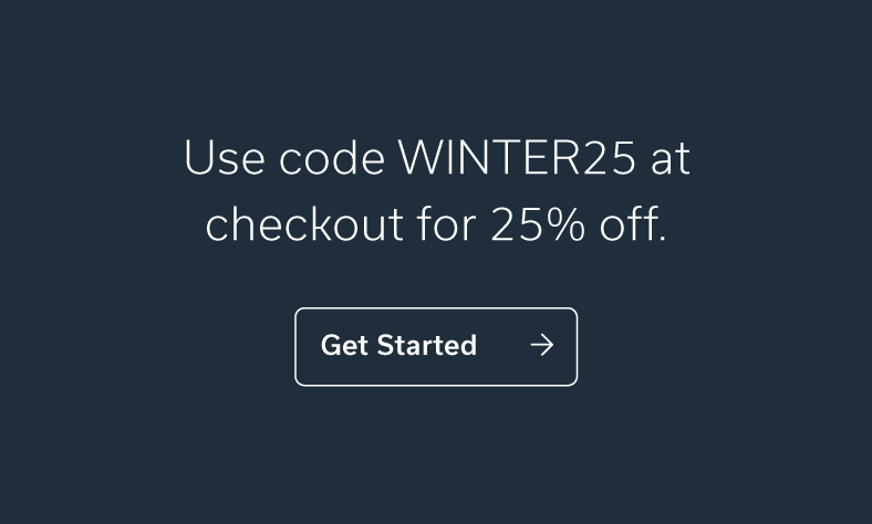 Use code WINTER25 at checkout for 25% off.