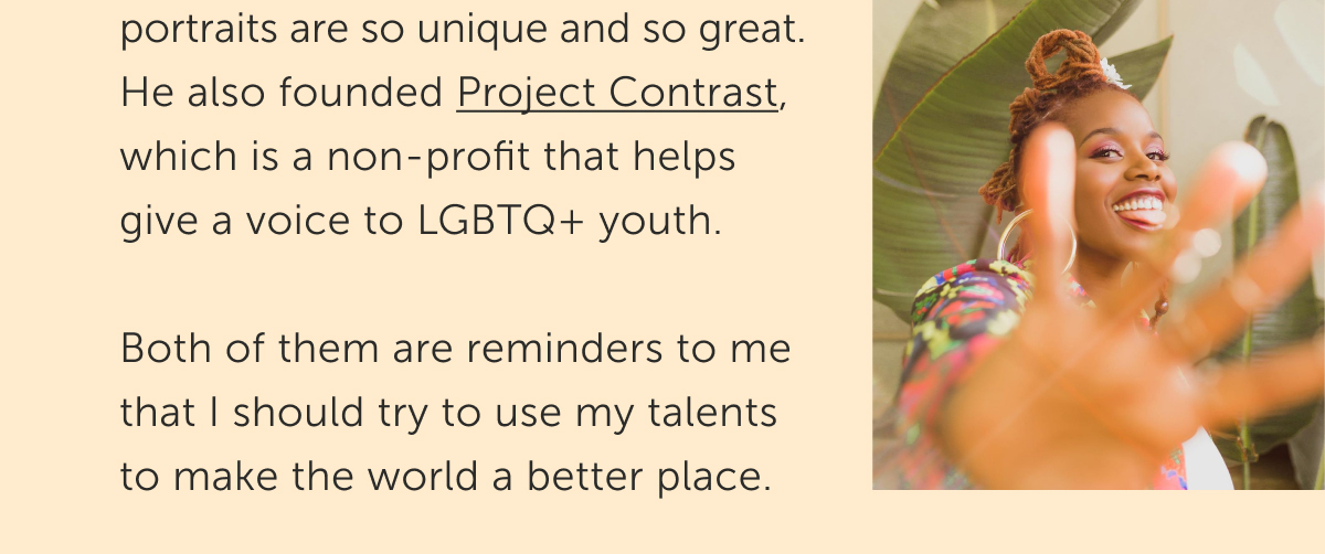 Project Contrast is a non-profit that helps give a voice to LGBTQ+ youth.