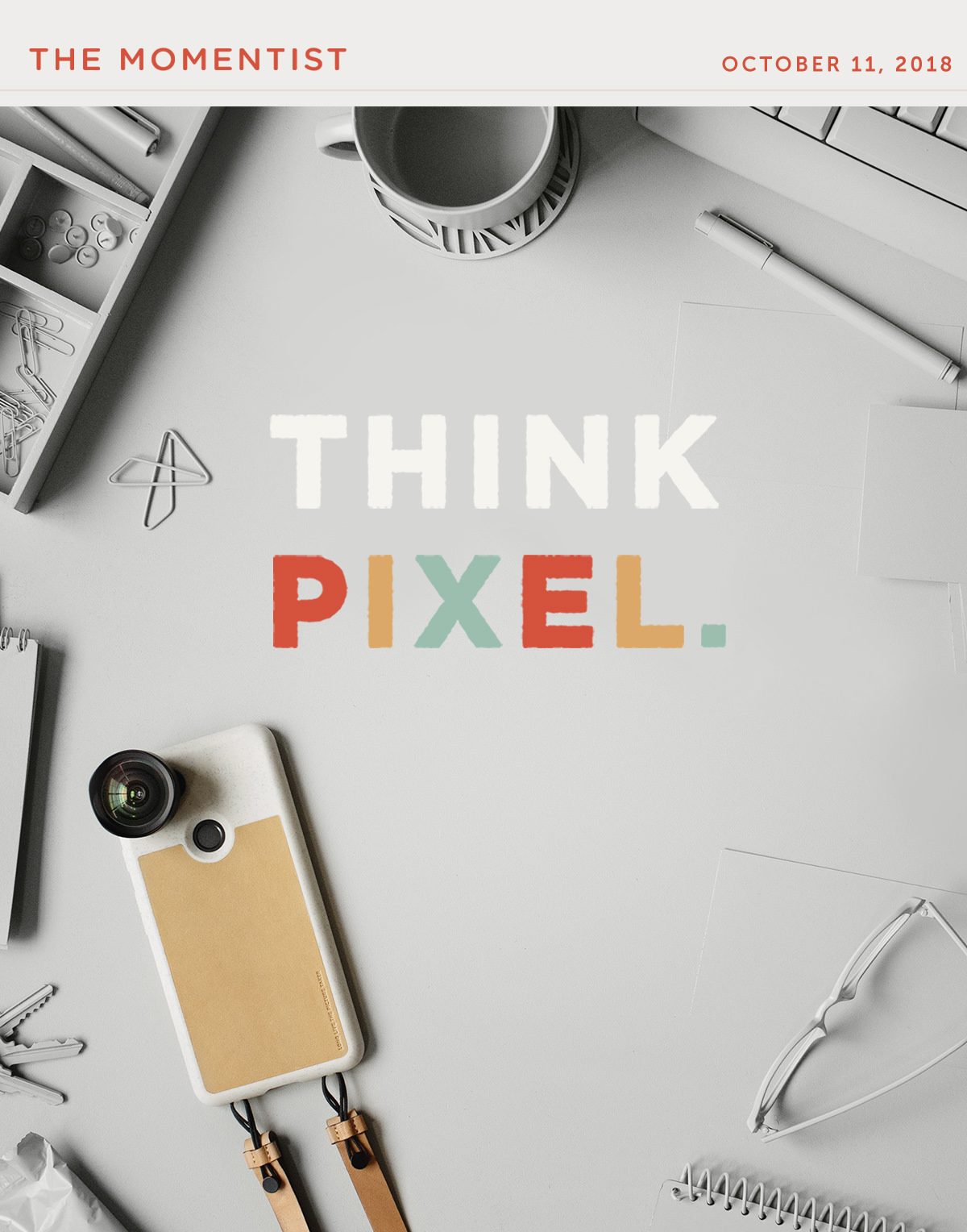 Think Pixel — Introducing Moment For Pixel 3