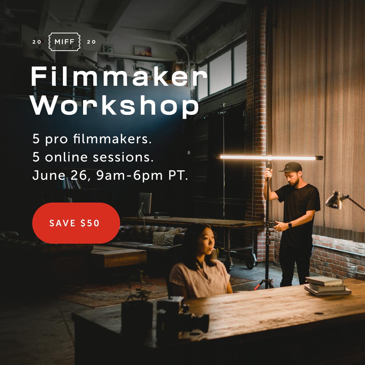Filmmaker Workshop — Save $50