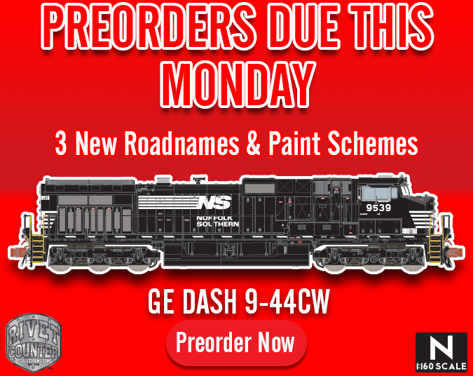 Preorders Due This Monday, August 12th: Rivet Counter N Scale GE DASH-9 (C44-9W) diesel locomotive by ScaleTrains.com