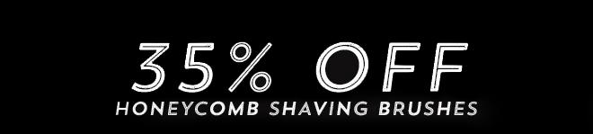 35% Off Honeycomb Shaving Brushes