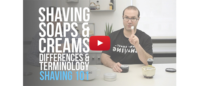 Shaving Soaps & Creams Differences & Terminology Shaving 101