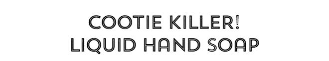 Cootie Killer! Liquid Hand Soap