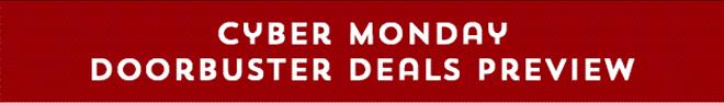 Cyber Monday Doorbuster Deals Preview