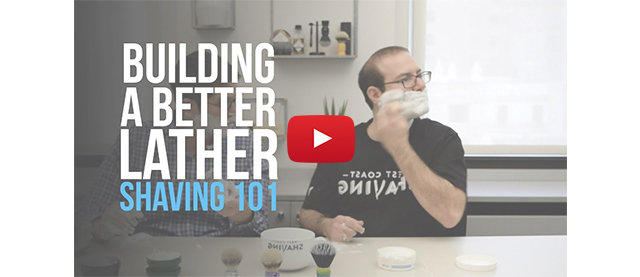 Building A Better Lather - Shaving 101