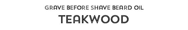 Grave Before Shave Beard Oil, Teakwood
