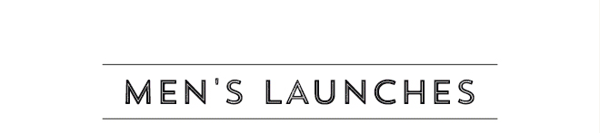 Mens Launches