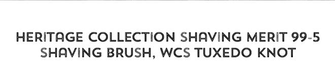 Heritage Collection Shaving Merit 99-5 Shaving Brush, WCS Tuxedo Knot