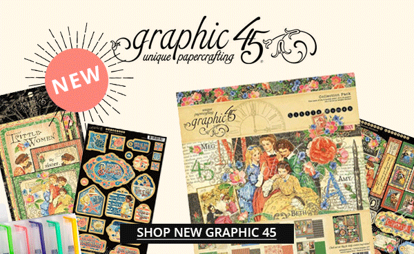 Graphic 45 New arrivals