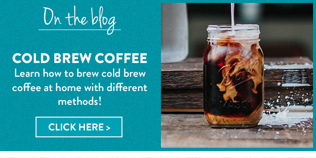 Learn how to brew cold brew coffee at home at our blog!