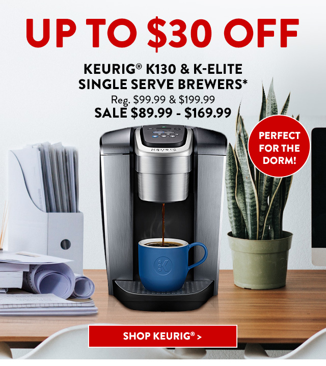 Up to $30 Off Keurig® K130 & K-Elite Single Serve Brewers*