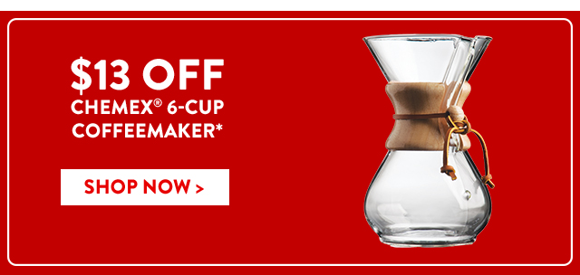 13% Off Chemex® 6-Cup Coffeemaker*