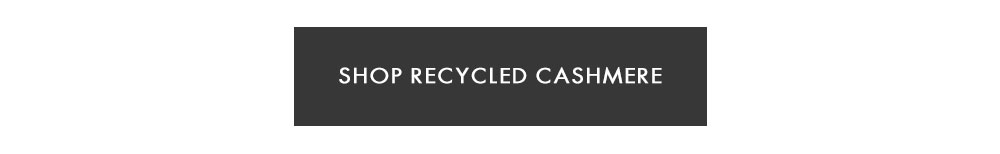 Shop Recycled Cashmere