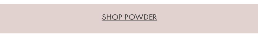 Shop Powder