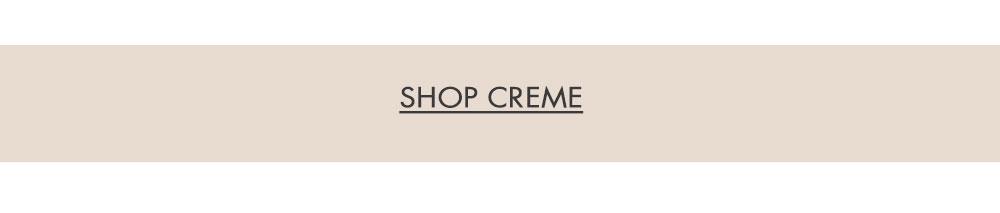 Shop Creme