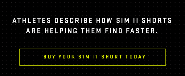 Athletes describe how SIM II Shorts are helping them FIND FASTER.