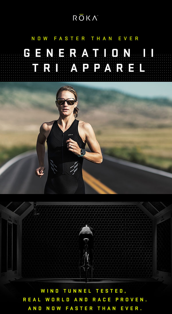 Now faster than ever. Generation II Tri Apparel. Wind tunnel tested, real-world and race-proven. And now faster than ever.