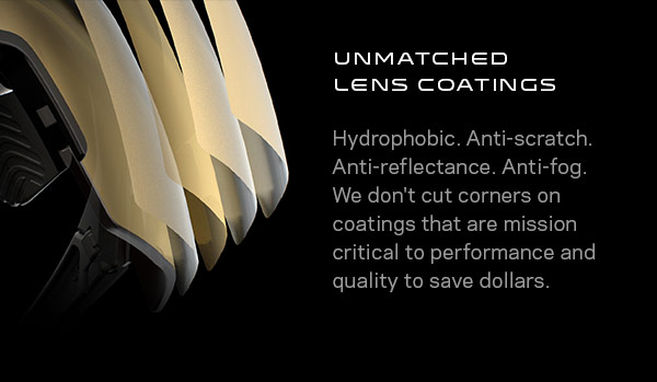 Unmatched lens coatings.