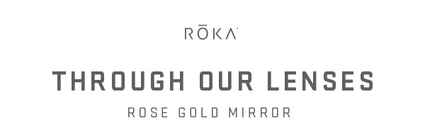 The View Through Our Lenses: Rose Gold Mirror.