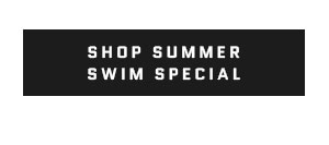 Shop Summer Swim Special