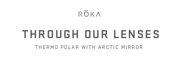 Through Our Lenses: Carbon Thermo Polar with Silver Mirror