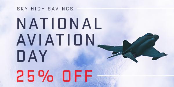 Sky high savings. National Aviation Day.