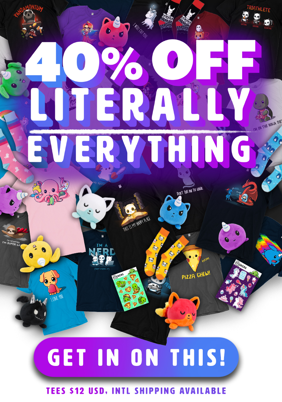 Literally EVERYTHING is on sale!