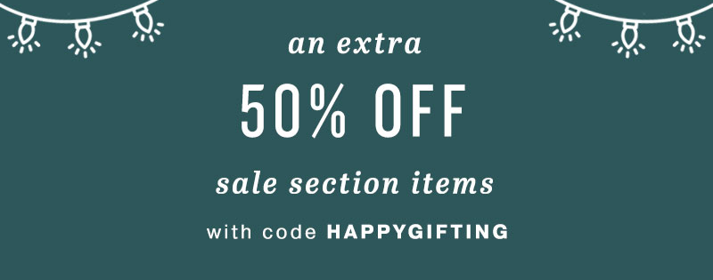 an extra 50% off what's on sale