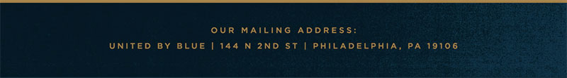 Our Mailing Address: United By Blue | 144 N 2nd Street | Philadelphia, PA 19106