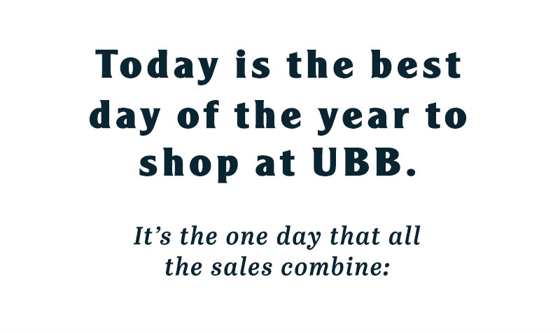 Today is the best day of the year to shop at UBB
